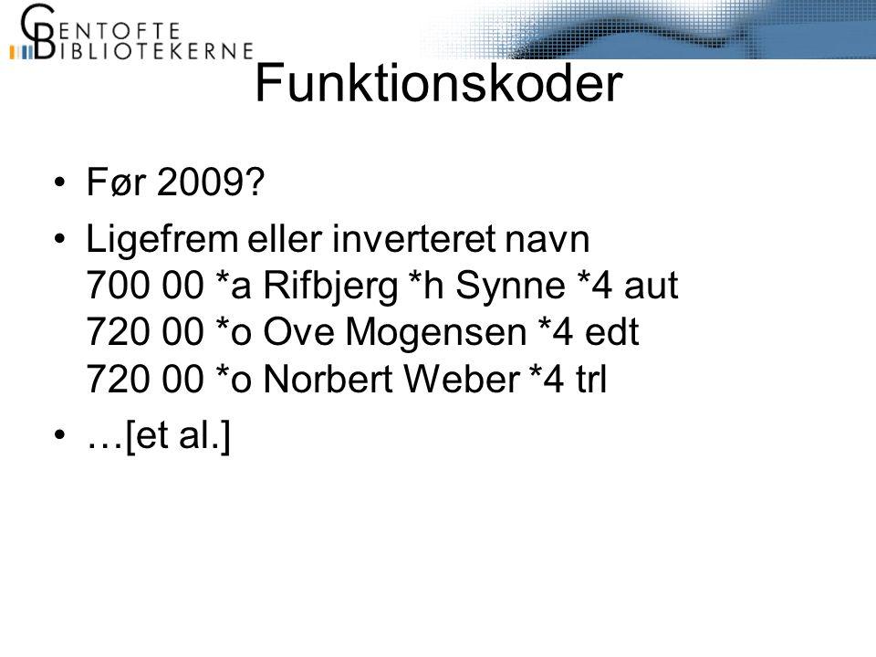 Funktionskoder •Før 2009.