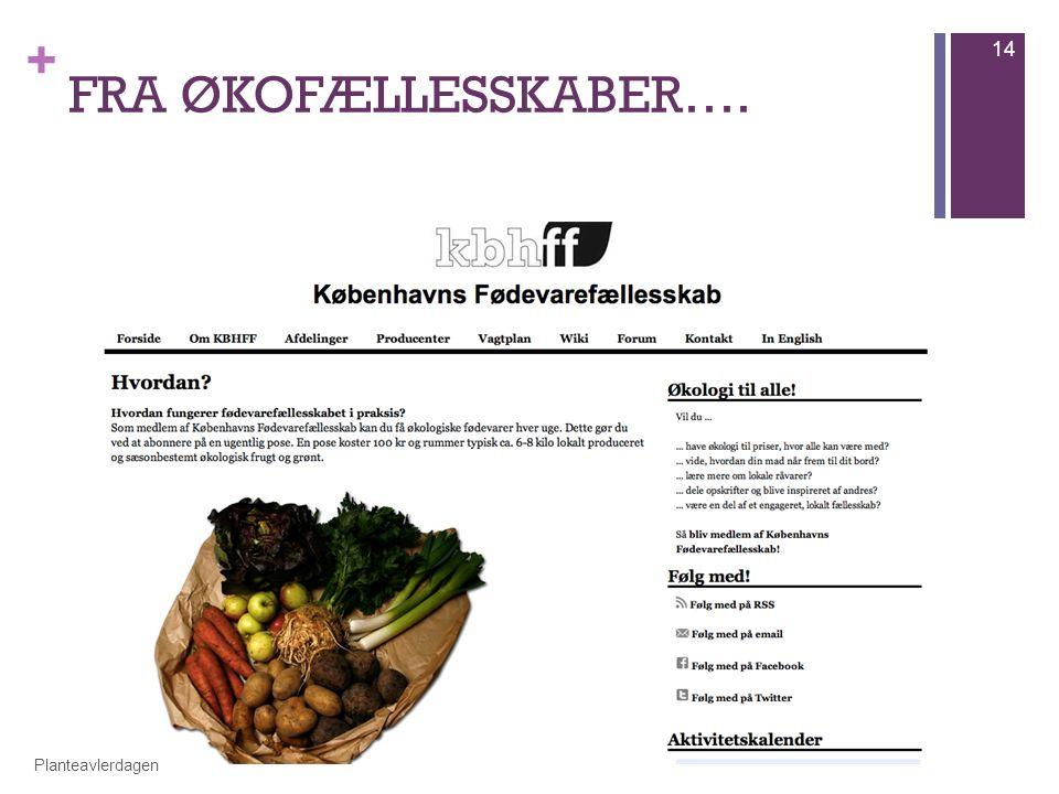 + FRA ØKOFÆLLESSKABER…. Planteavlerdagen 14
