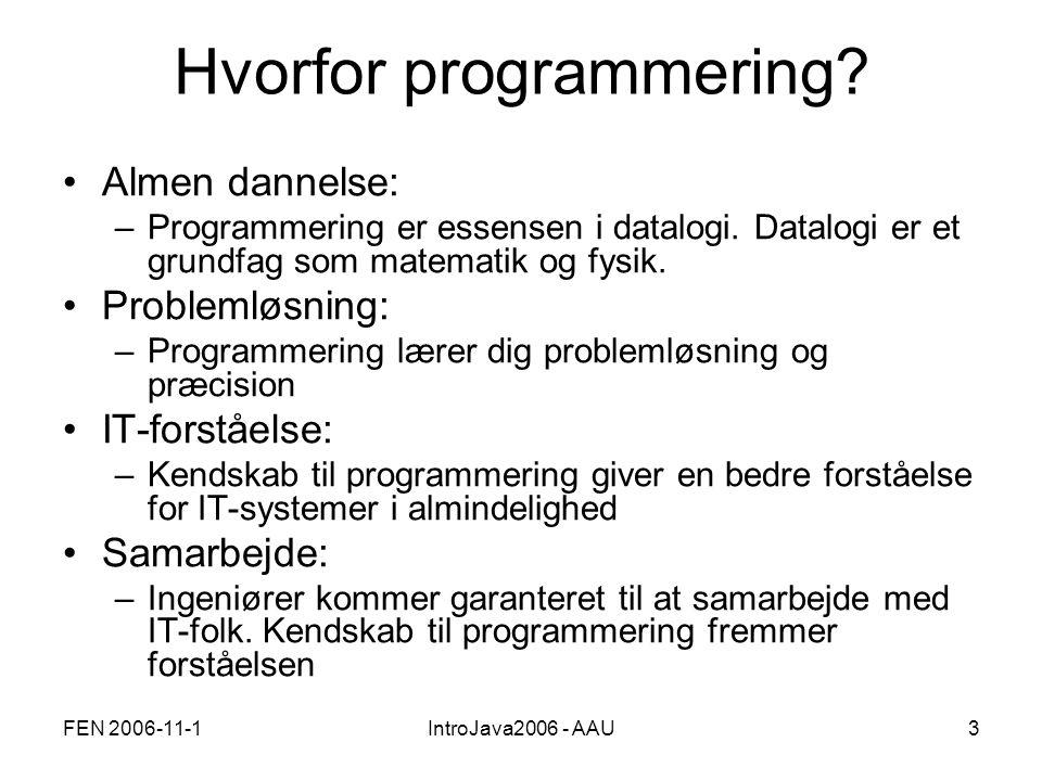 FEN 2006-11-1IntroJava2006 - AAU3 Hvorfor programmering.