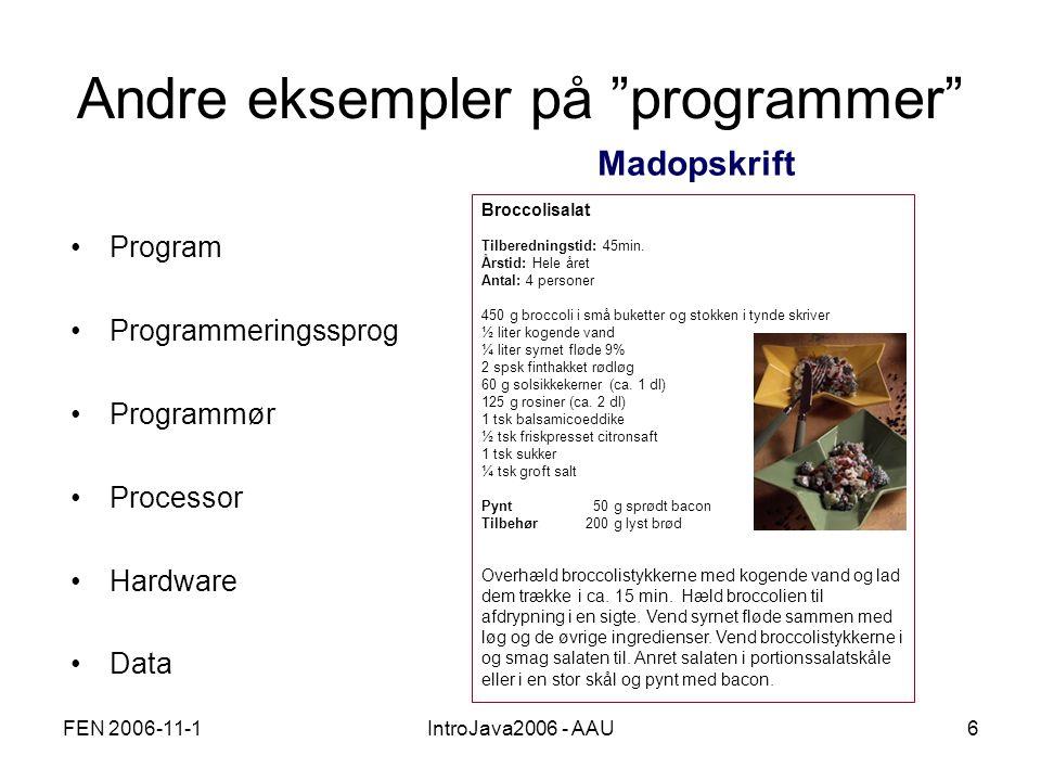 FEN 2006-11-1IntroJava2006 - AAU6 Andre eksempler på programmer Broccolisalat Tilberedningstid: 45min.