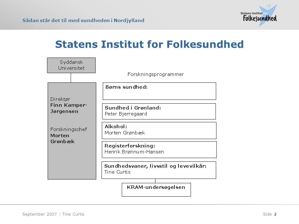 Sådan står det til med sundheden i Nordjylland September 2007 | Tine CurtisSide 2 Statens Institut for Folkesundhed