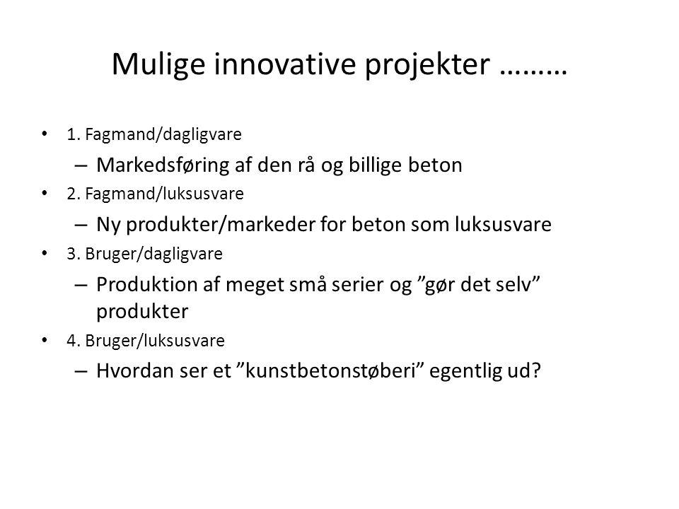 Mulige innovative projekter ……… • 1.