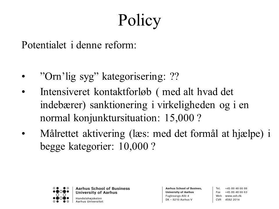 Policy Potentialet i denne reform: • Orn'lig syg kategorisering: .