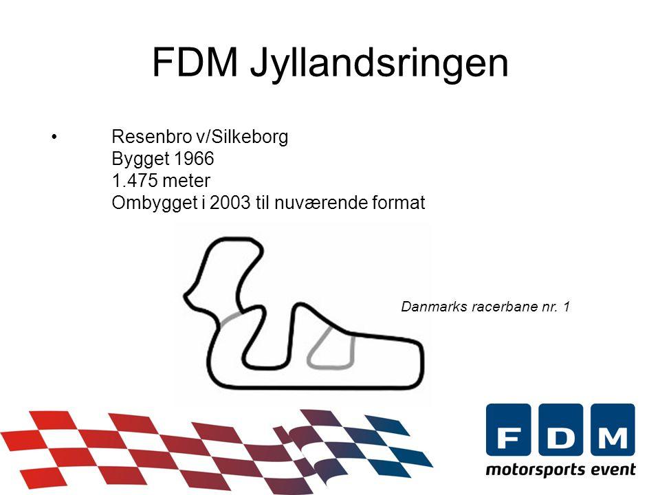 FDM Jyllandsringen •Resenbro v/Silkeborg Bygget 1966 1.475 meter Ombygget i 2003 til nuværende format Danmarks racerbane nr.