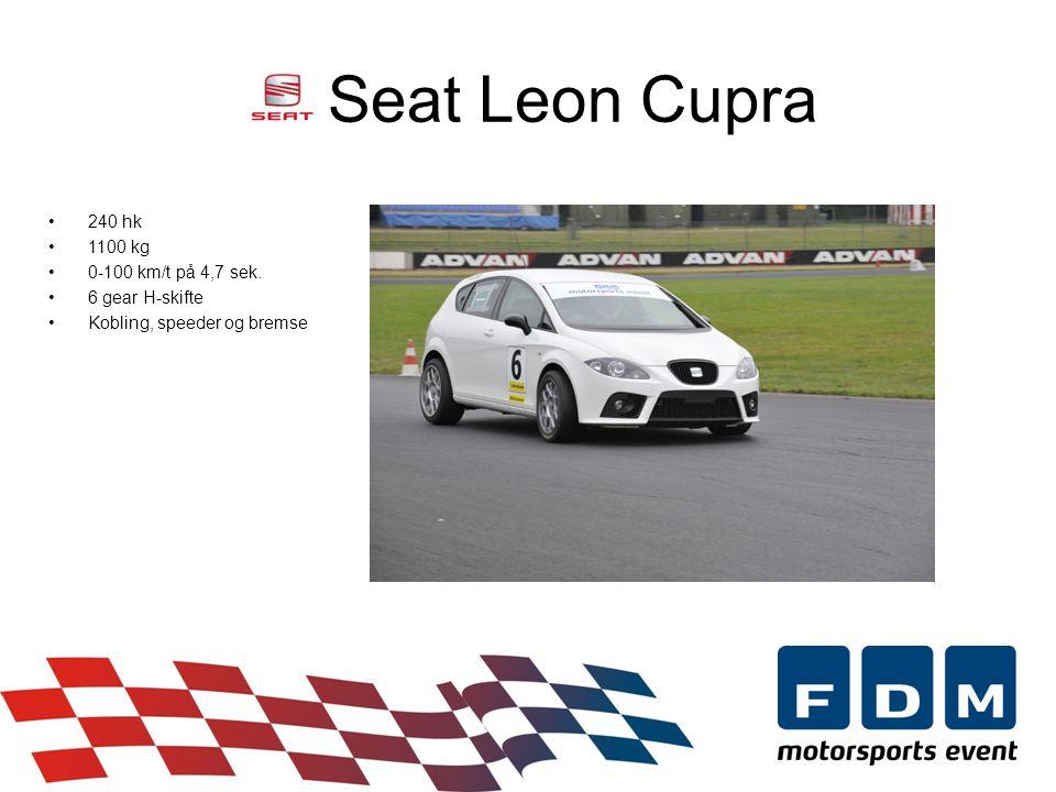 Seat Leon Cupra •240 hk •1100 kg •0-100 km/t på 4,7 sek.