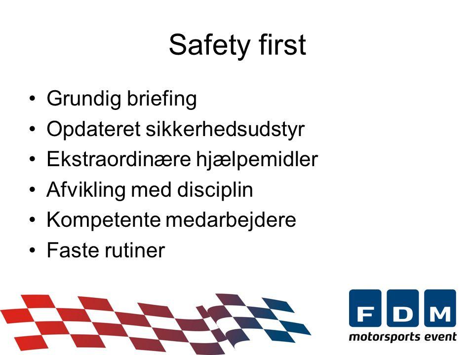 •Grundig briefing •Opdateret sikkerhedsudstyr •Ekstraordinære hjælpemidler •Afvikling med disciplin •Kompetente medarbejdere •Faste rutiner Safety first