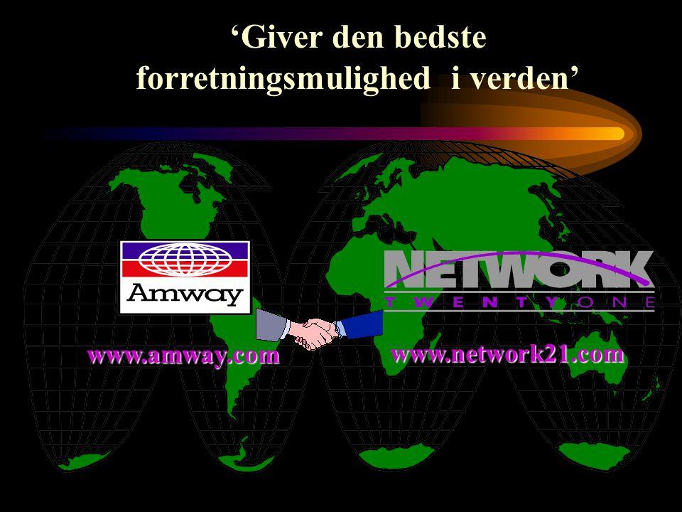 'Giver den bedste forretningsmulighed i verden' www.amway.com www.network21.com