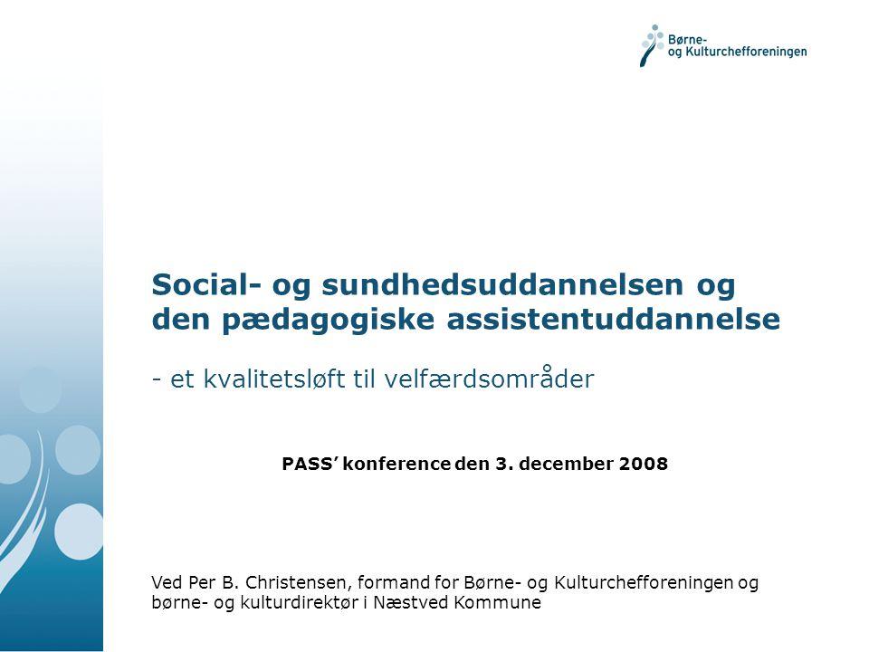 Social- og sundhedsuddannelsen og den pædagogiske assistentuddannelse - et kvalitetsløft til velfærdsområder Ved Per B.
