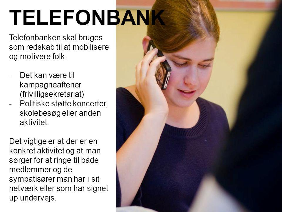 TELEFONBANK Telefonbanken skal bruges som redskab til at mobilisere og motivere folk.