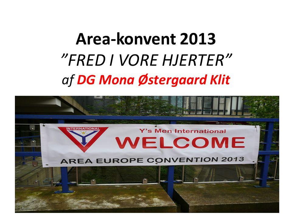 Area-konvent 2013 FRED I VORE HJERTER af DG Mona Østergaard Klit