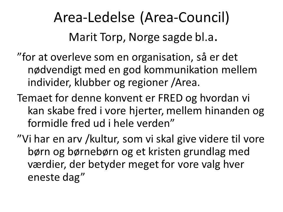 Area-Ledelse (Area-Council) Marit Torp, Norge sagde bl.a.
