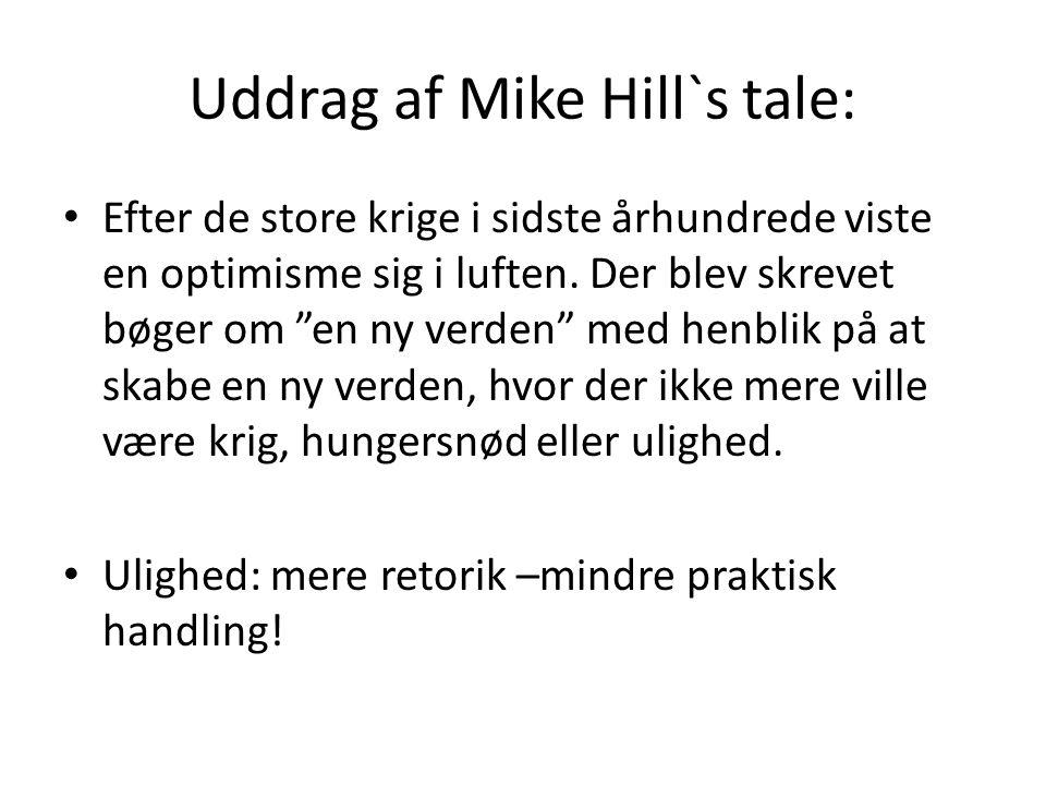 Uddrag af Mike Hill`s tale: • Efter de store krige i sidste århundrede viste en optimisme sig i luften.