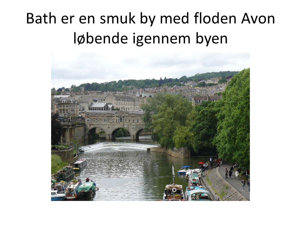 Bath er en smuk by med floden Avon løbende igennem byen