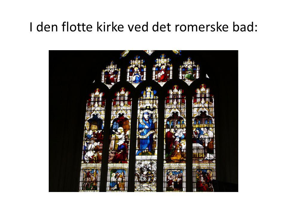 I den flotte kirke ved det romerske bad: