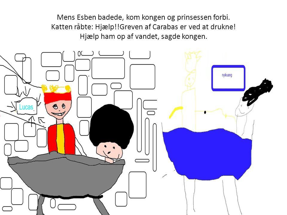 Mens Esben badede, kom kongen og prinsessen forbi.