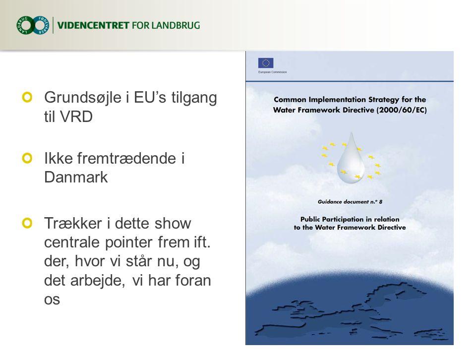 Grundsøjle i EU's tilgang til VRD Ikke fremtrædende i Danmark Trækker i dette show centrale pointer frem ift.