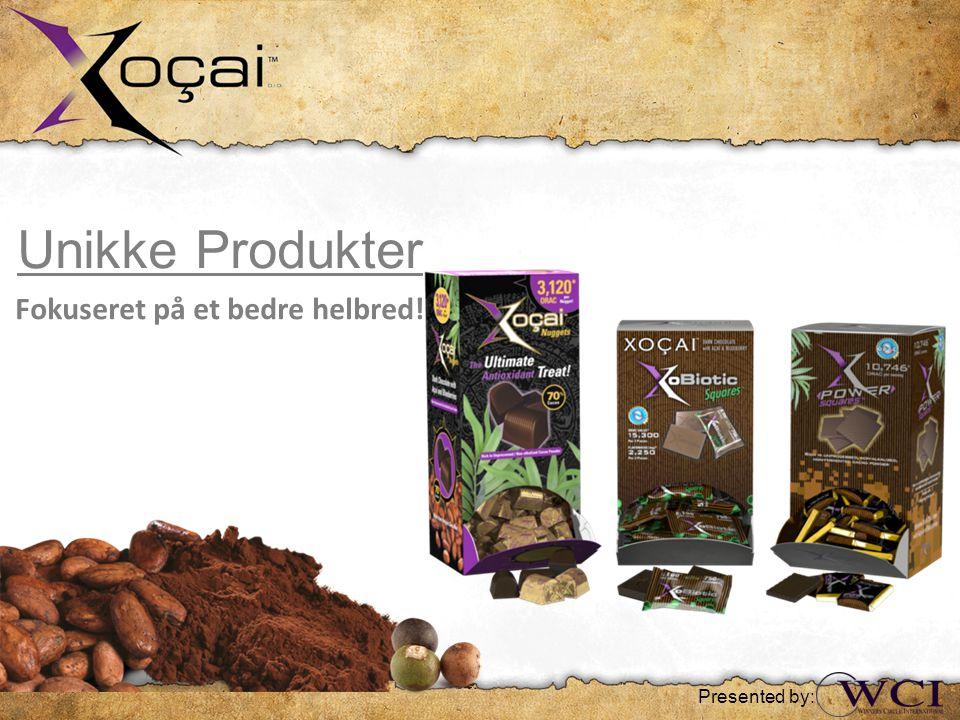 Unikke Produkter Fokuseret på et bedre helbred! Presented by: