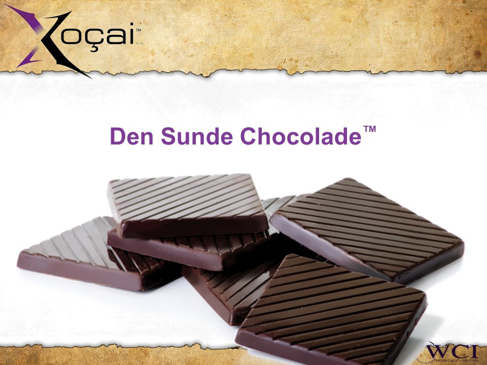 Den Sunde Chocolade ™ Presented by: