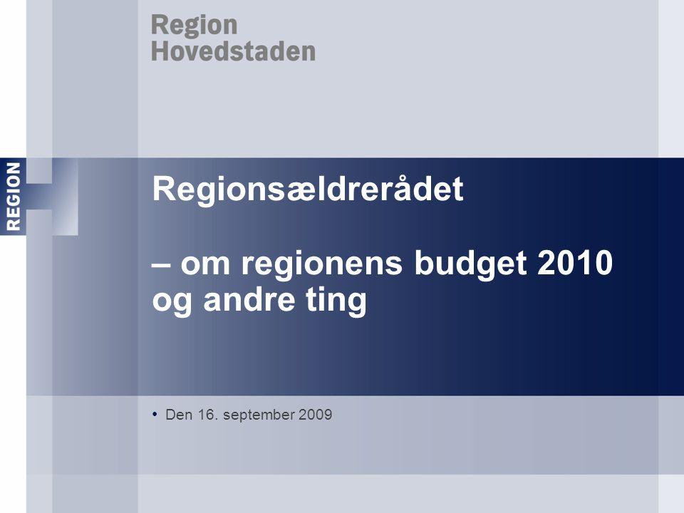 Regionsældrerådet – om regionens budget 2010 og andre ting • Den 16. september 2009