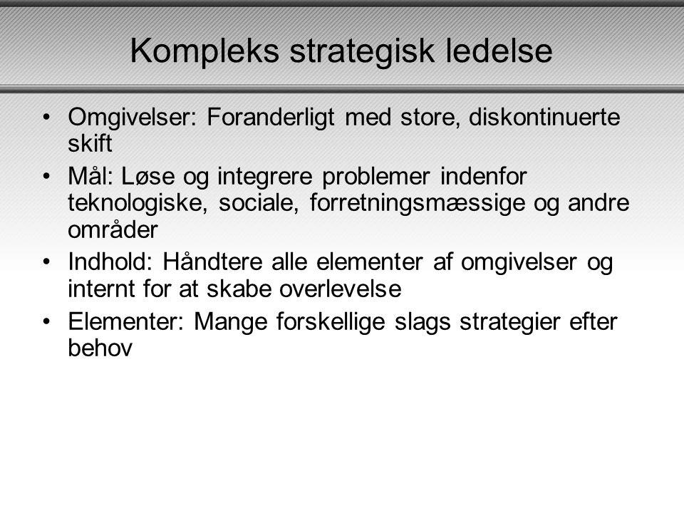 Hvilken skole •Formentligt kompleks strategisk ledelse for de fleste •Derfor: Vi må fokusere på flerdimensionelle strategier