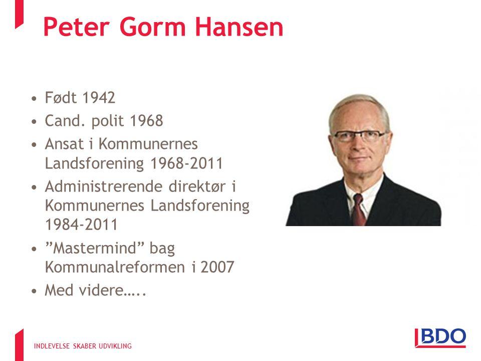 INDLEVELSE SKABER UDVIKLING Peter Gorm Hansen •Født 1942 •Cand.