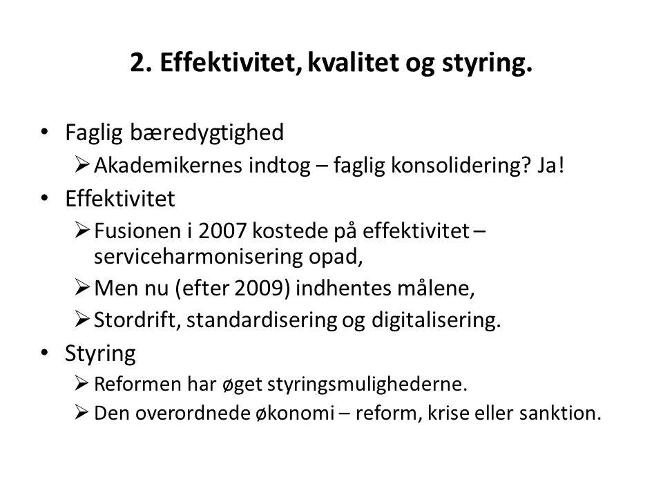2. Effektivitet, kvalitet og styring.