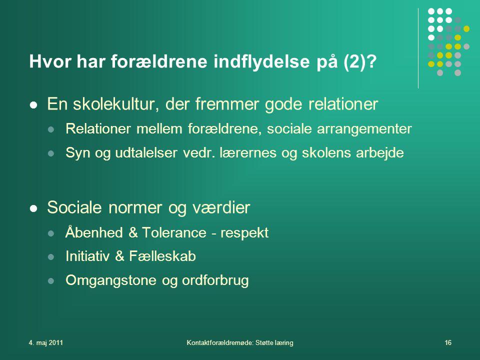 4. maj 2011Kontaktforældremøde: Støtte læring16 Hvor har forældrene indflydelse på (2).