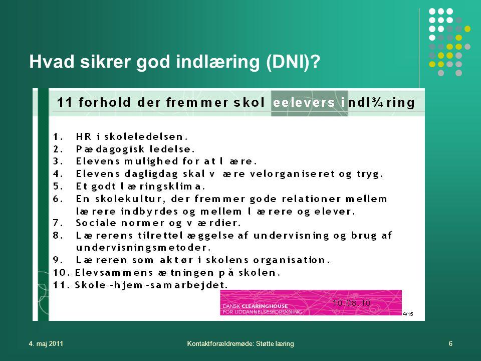 4. maj 2011Kontaktforældremøde: Støtte læring6 Hvad sikrer god indlæring (DNI)