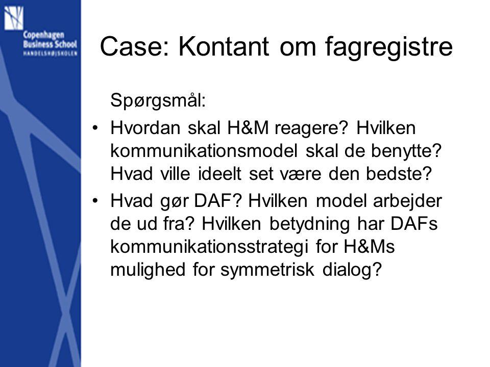 Case: Kontant om fagregistre Spørgsmål: •Hvordan skal H&M reagere.