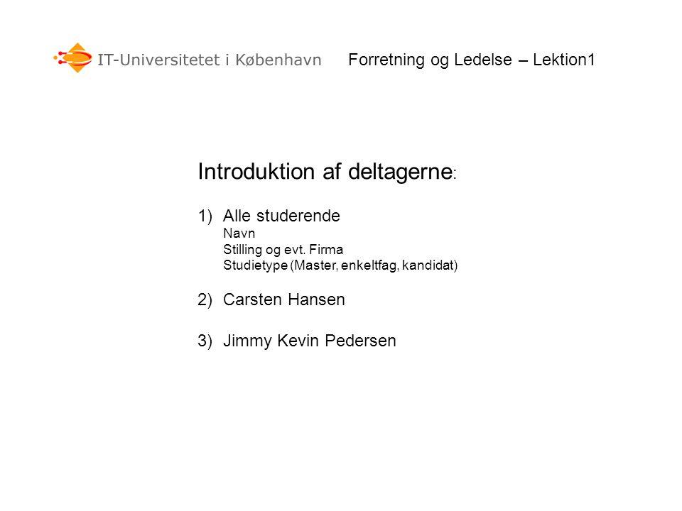 Introduktion af deltagerne : 1)Alle studerende Navn Stilling og evt.