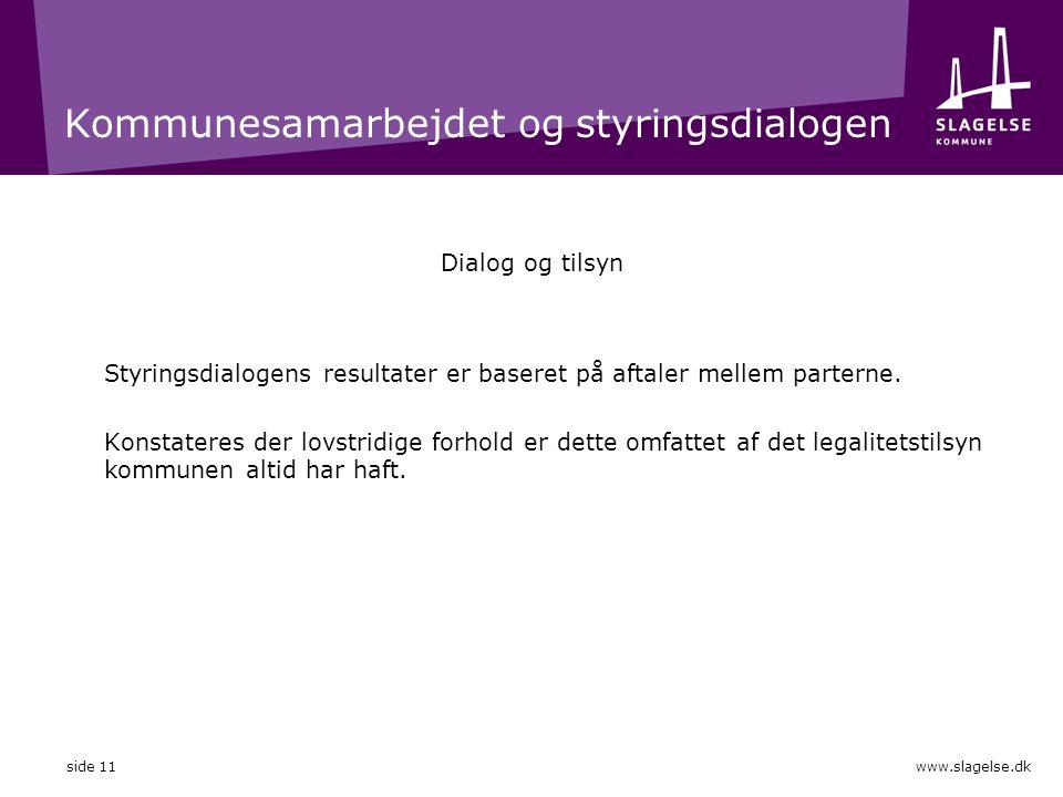 Kommunesamarbejdet og styringsdialogen Dialog og tilsyn Styringsdialogens resultater er baseret på aftaler mellem parterne.