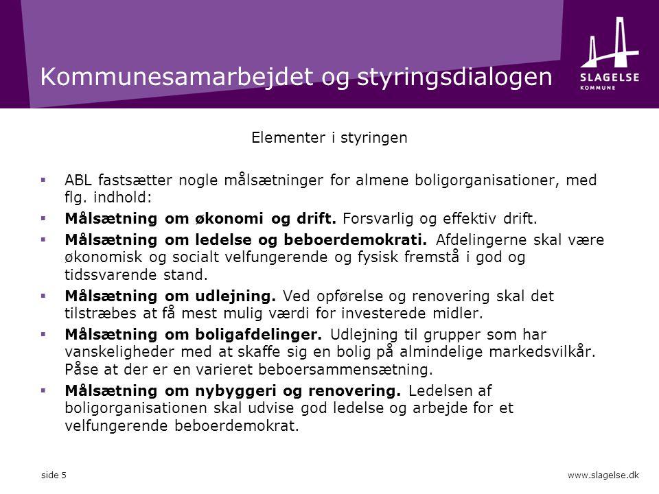 Kommunesamarbejdet og styringsdialogen Elementer i styringen  ABL fastsætter nogle målsætninger for almene boligorganisationer, med flg.