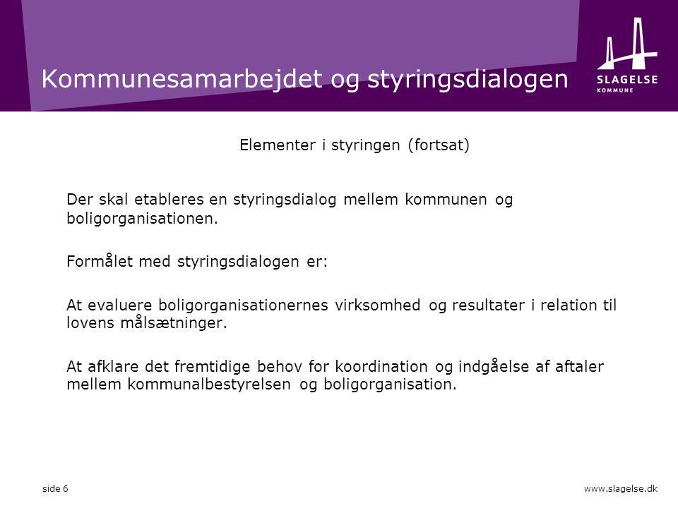 Kommunesamarbejdet og styringsdialogen Elementer i styringen (fortsat) Der skal etableres en styringsdialog mellem kommunen og boligorganisationen.