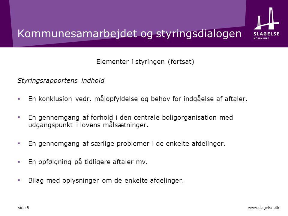 Kommunesamarbejdet og styringsdialogen Elementer i styringen (fortsat) Styringsrapportens indhold  En konklusion vedr.