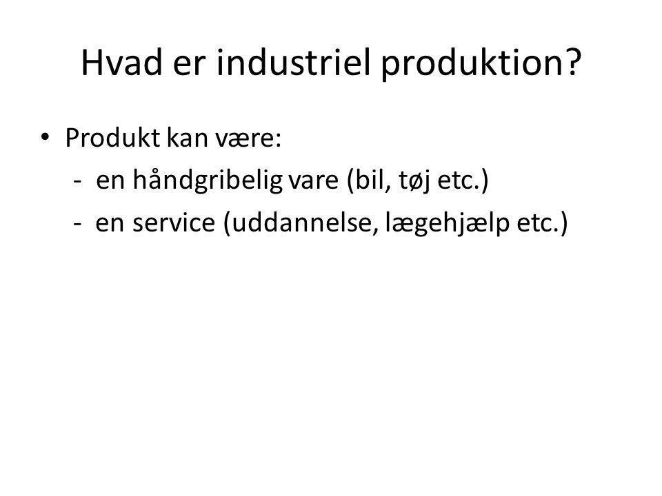Hvad er industriel produktion.