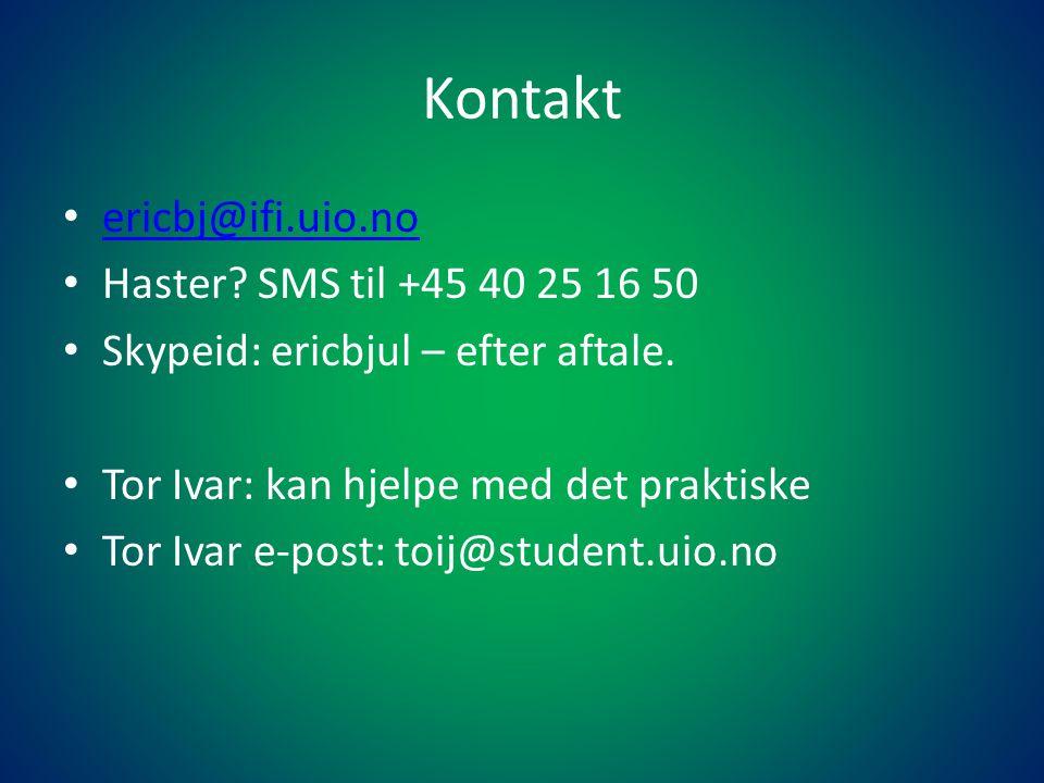 Kontakt • ericbj@ifi.uio.no ericbj@ifi.uio.no • Haster.
