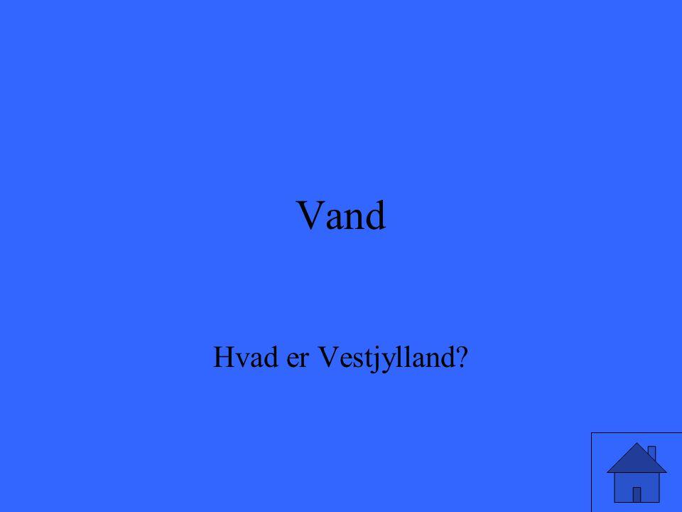 Vand Hvad er Vestjylland?