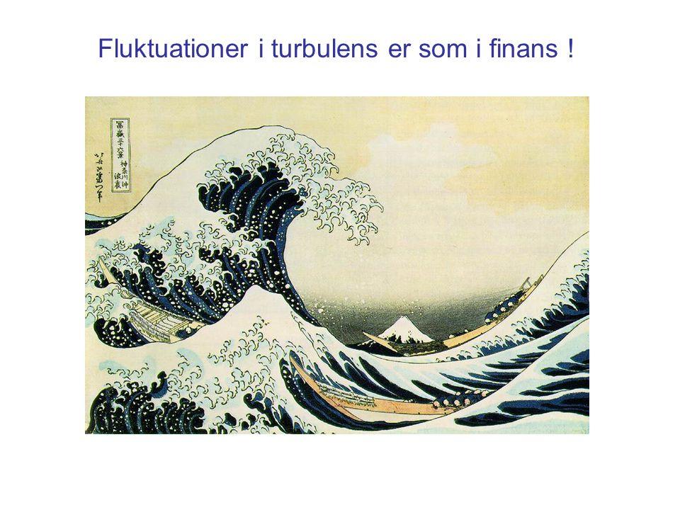 Fluktuationer i turbulens er som i finans !