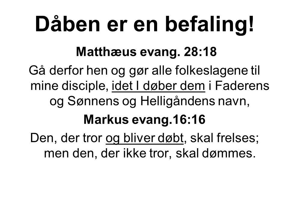 Dåben er en befaling. Matthæus evang.