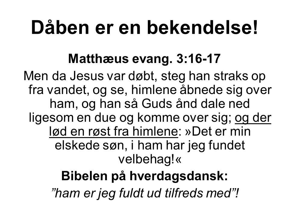 Dåben er en bekendelse. Matthæus evang.
