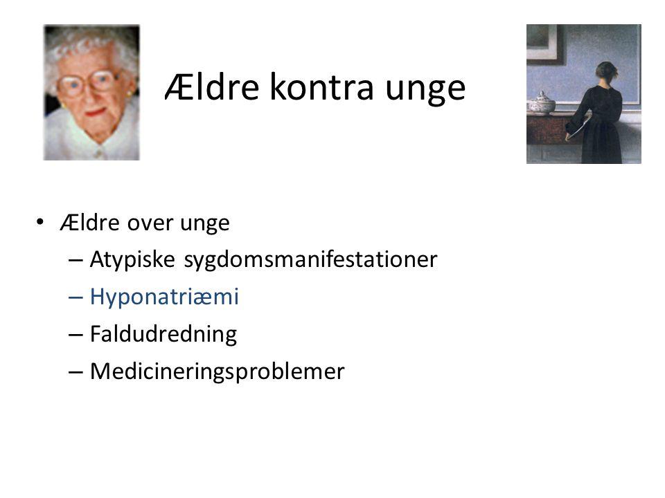 Hyponatriæmi hos ældre normal total Na + øget total vand – euvolæmi • Vandintoxikation • Glukokortikoidinsufficiens – nedsat vandudskillelse • Behandling med medikamina – Thiazid, NSAID, Carbamazepin, Antidepressiva • Hypothyreoidisme • Schwartz-Bartters syndrom (SIADH)