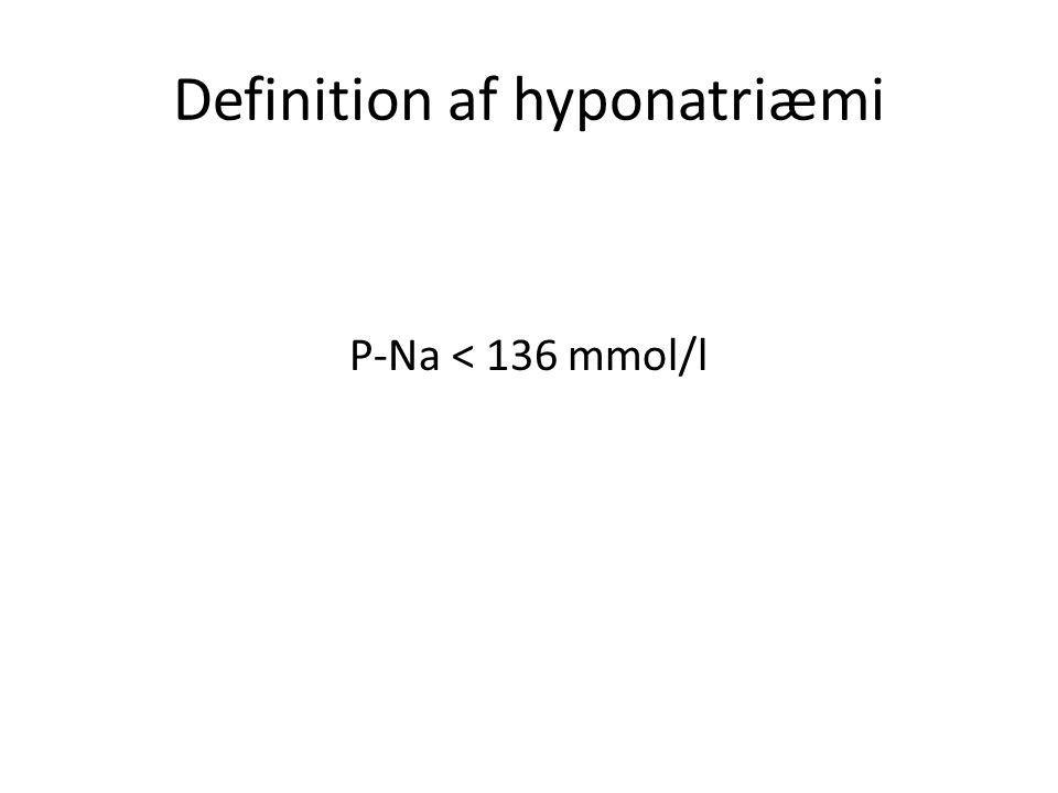 Definition af hyponatriæmi P-Na < 136 mmol/l