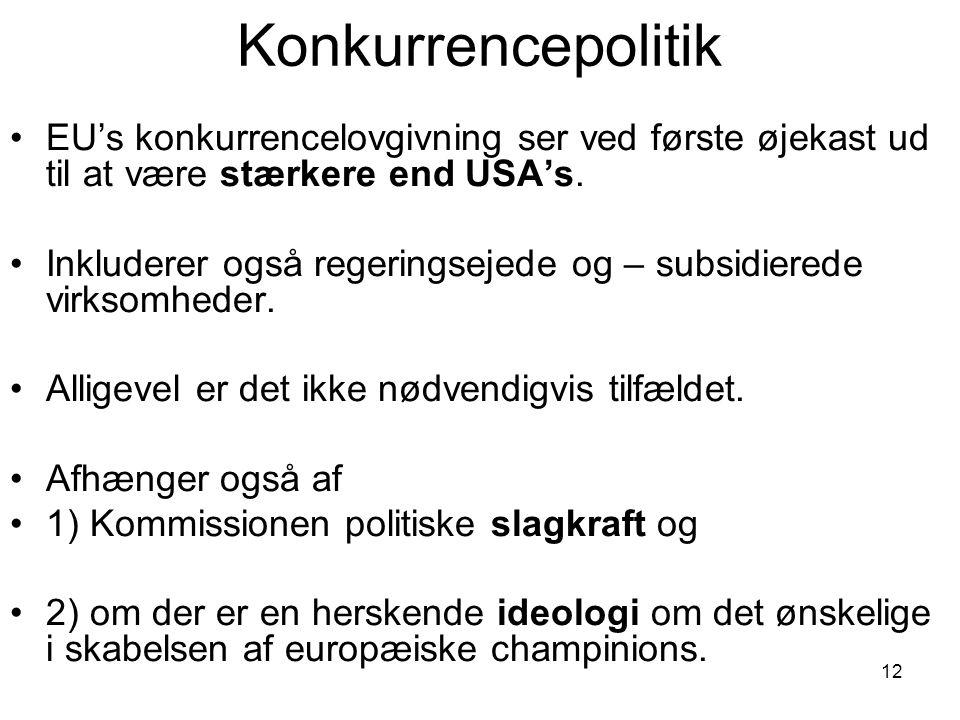 Konkurrencepolitik •EU's konkurrencelovgivning ser ved første øjekast ud til at være stærkere end USA's.