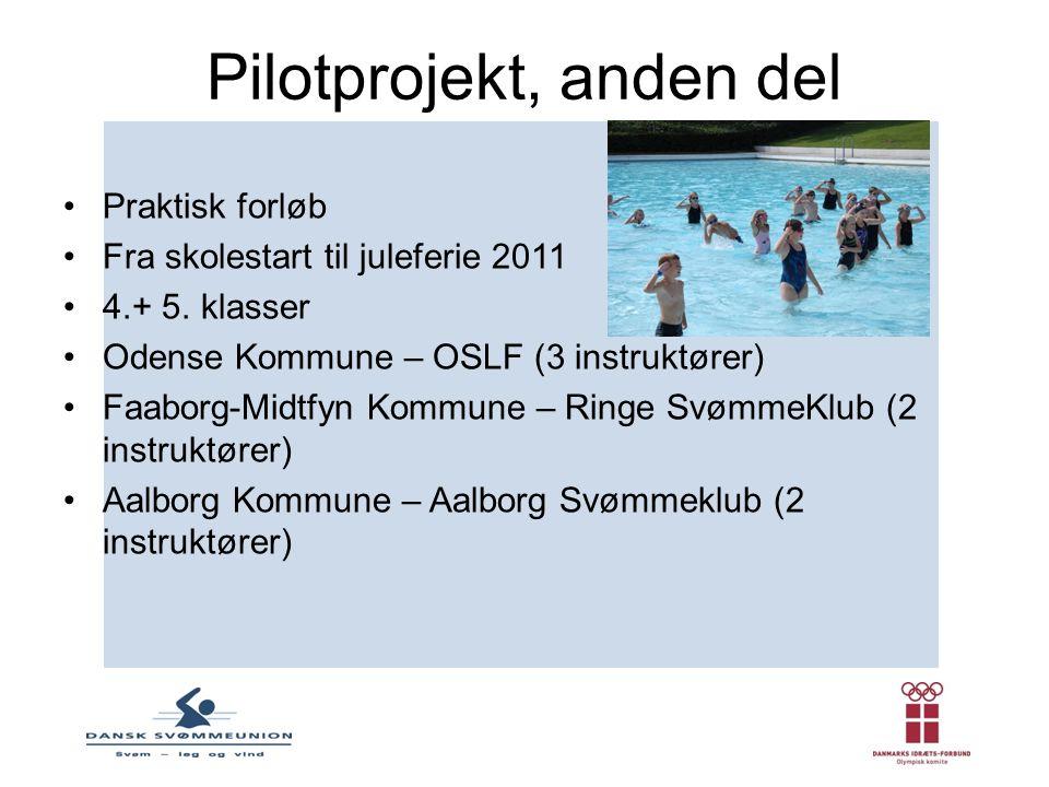 Pilotprojekt, anden del •Praktisk forløb •Fra skolestart til juleferie 2011 •4.+ 5.
