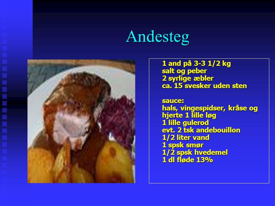 Andesteg Andesteg 1 and på 3-3 1/2 kg salt og peber 2 syrlige æbler ca.