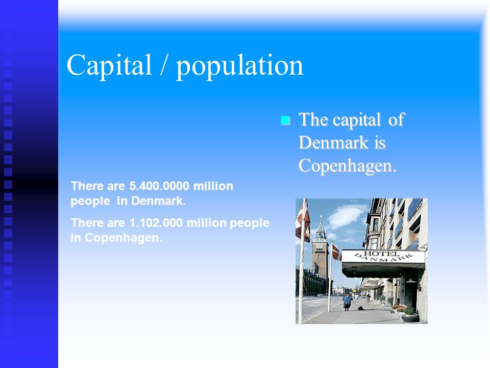 Capital / population  The capital of Denmark is Copenhagen.