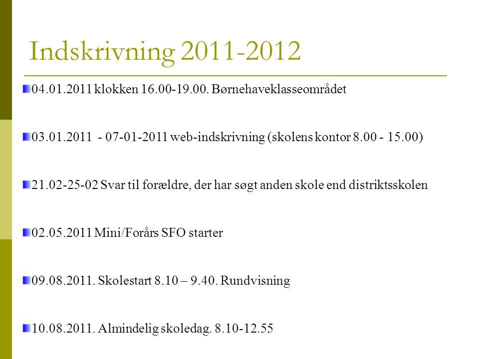 Indskrivning 2011-2012 04.01.2011 klokken 16.00-19.00.