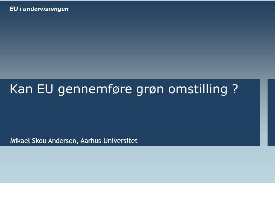 Al fiscal reform Mikael Skou Andersen, Aarhus Universitet Kan EU gennemføre grøn omstilling .