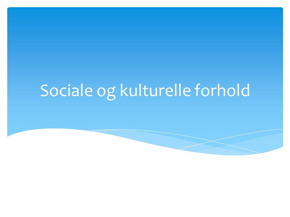 Sociale og kulturelle forhold
