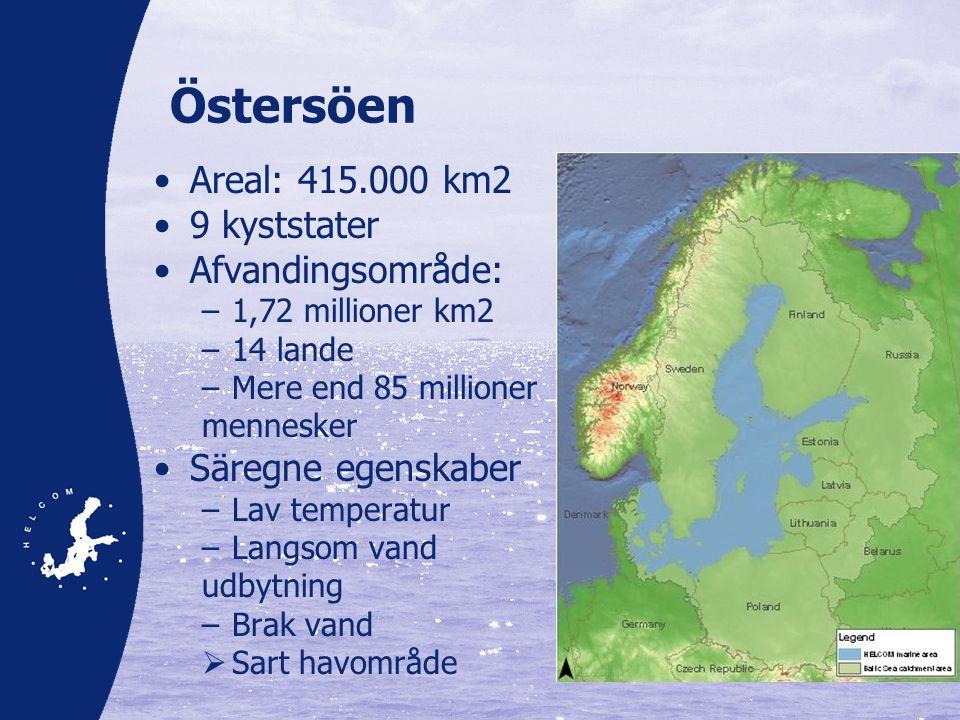 Östersöen •Areal: 415.000 km2 •9 kyststater •Afvandingsområde: –1,72 millioner km2 –14 lande –Mere end 85 millioner mennesker •Säregne egenskaber –Lav temperatur –Langsom vand udbytning –Brak vand  Sart havområde